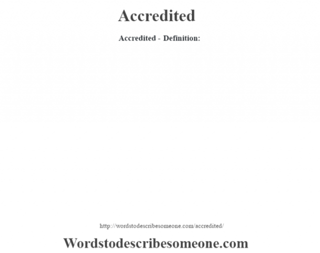 Accredited- Definition: