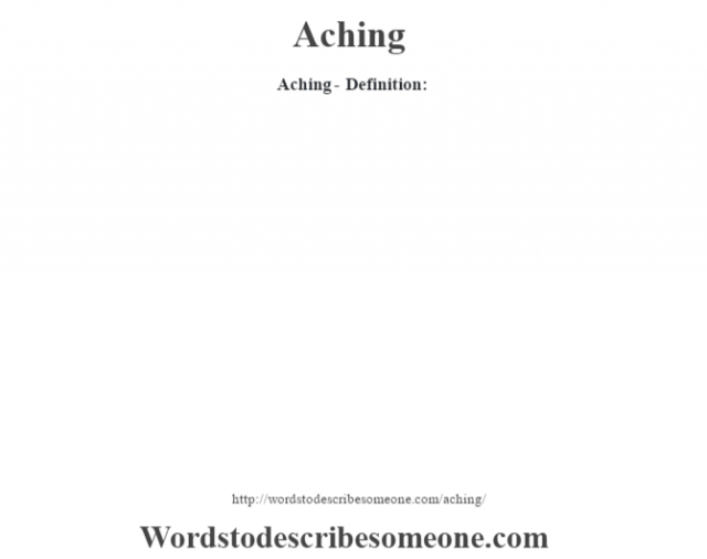 Aching- Definition: