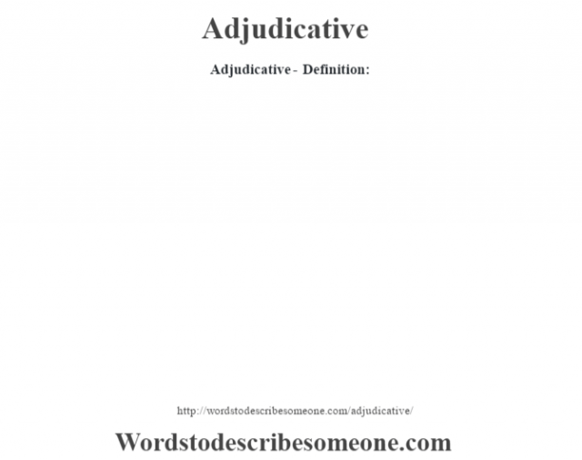 Adjudicative- Definition: