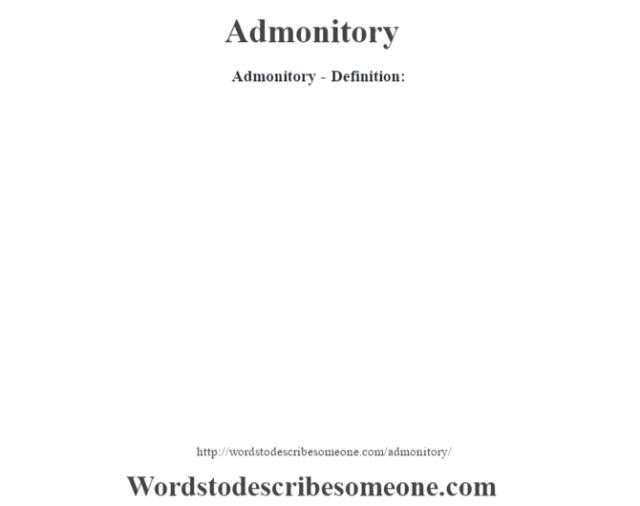 Admonitory- Definition: