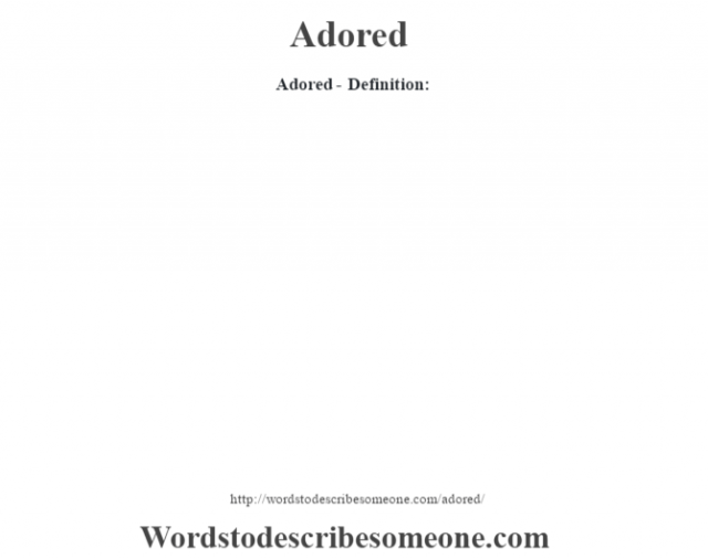 Adored- Definition: