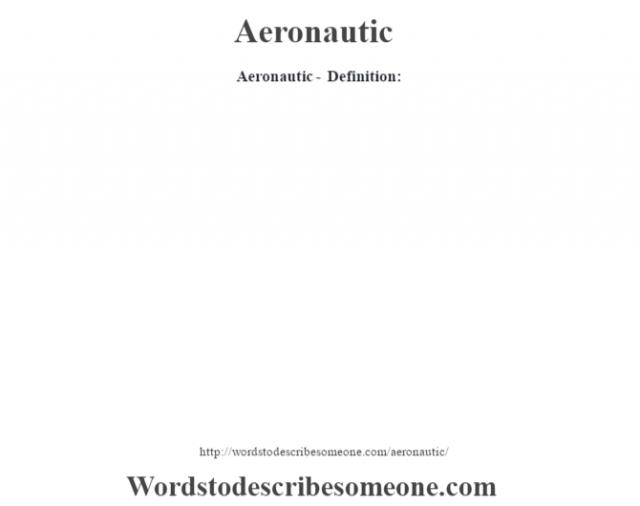 Aeronautic- Definition: