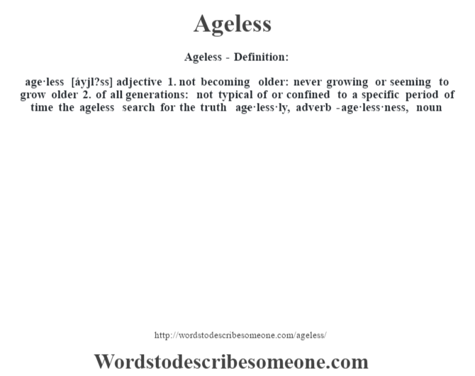ageless definition ageless meaning words to describe someone