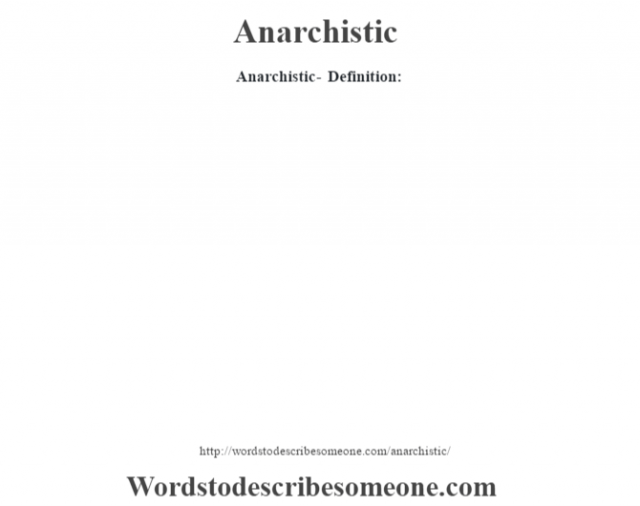 Anarchistic- Definition: