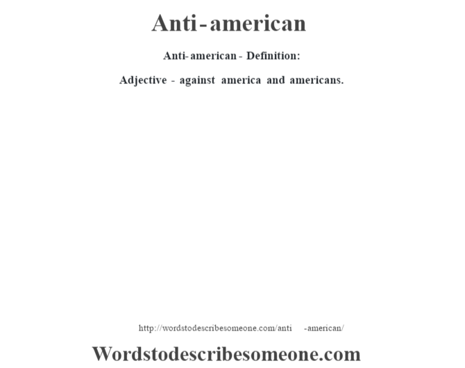 anti american definition anti american meaning words to describe