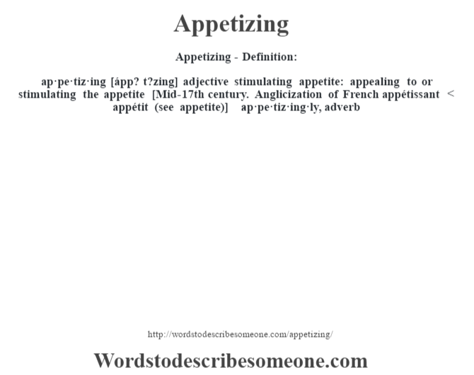 Appetizing definition | Appetizing meaning - words to describe someone