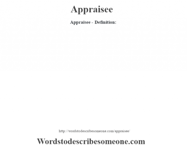 Appraisee- Definition: