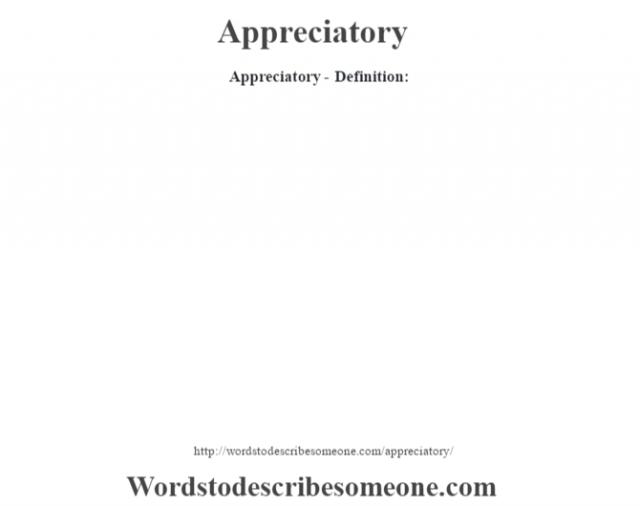 Appreciatory- Definition:
