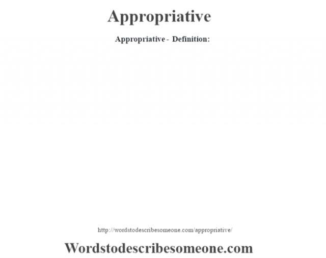 Appropriative- Definition: