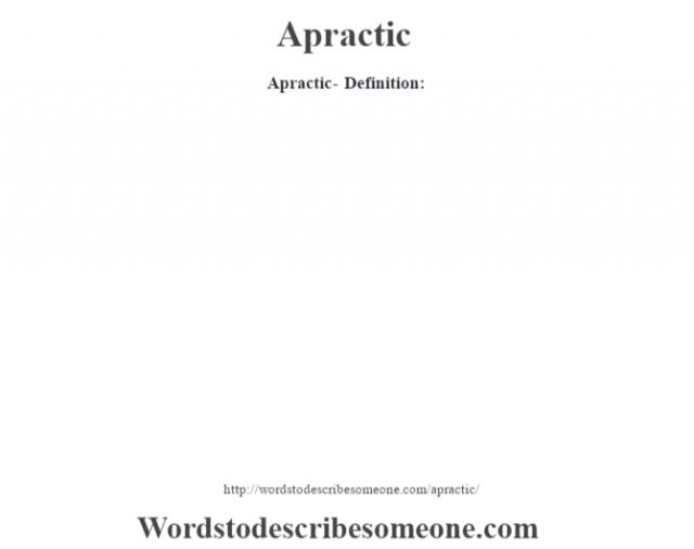 Apractic- Definition: