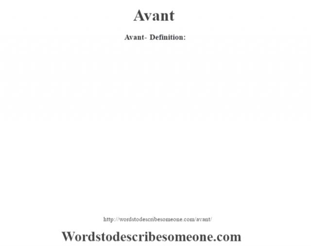 Avant- Definition: