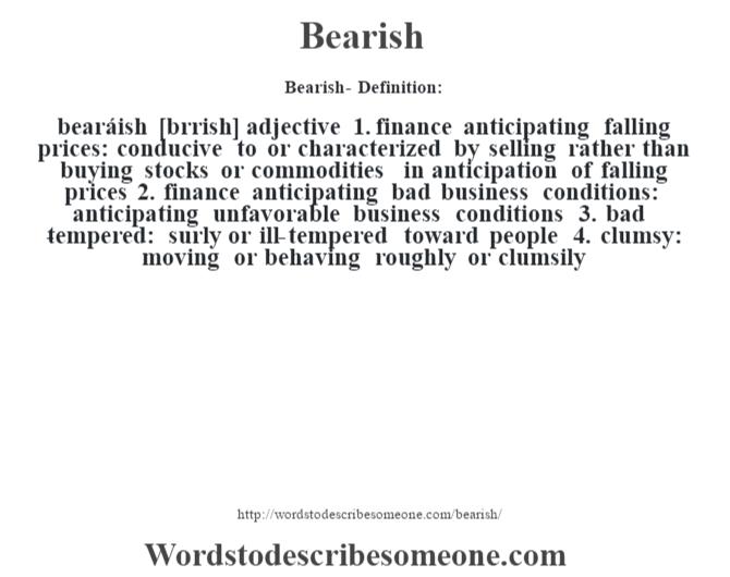 Bearish definition | Bearish meaning - words to describe