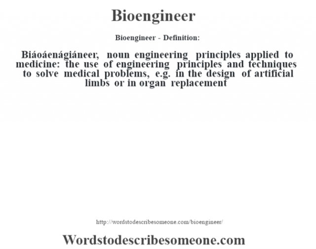 bioengineer definition bioengineer meaning words  describe