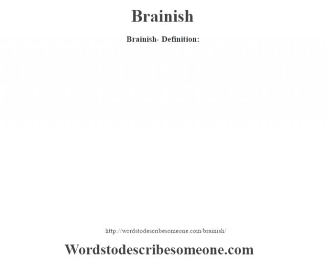 Brainish- Definition: