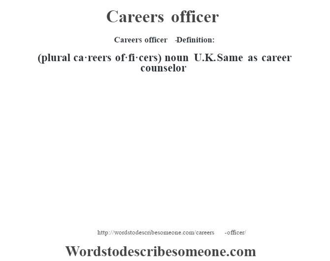 Careers officer definition | Careers officer meaning - words to describe  someone