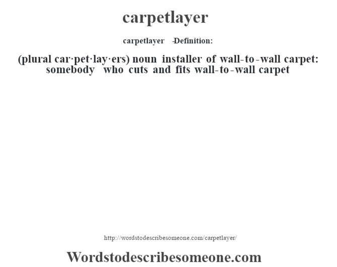 Carpetlayer Definition Carpetlayer Meaning Words To