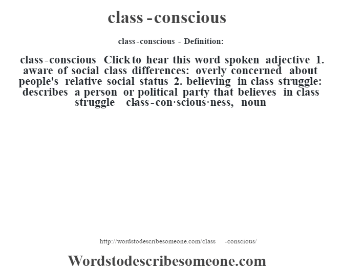 the themes of class and class consciousness essay The main themes of the short story the model millionaire by oscar wilde are: wealth morality and beauty class consciousness the short story is clearly focused on the importance of wealth in victoria (.
