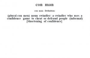 Con Man  Definition:(plural Con Men) Noun Swindler: A Swindler Who