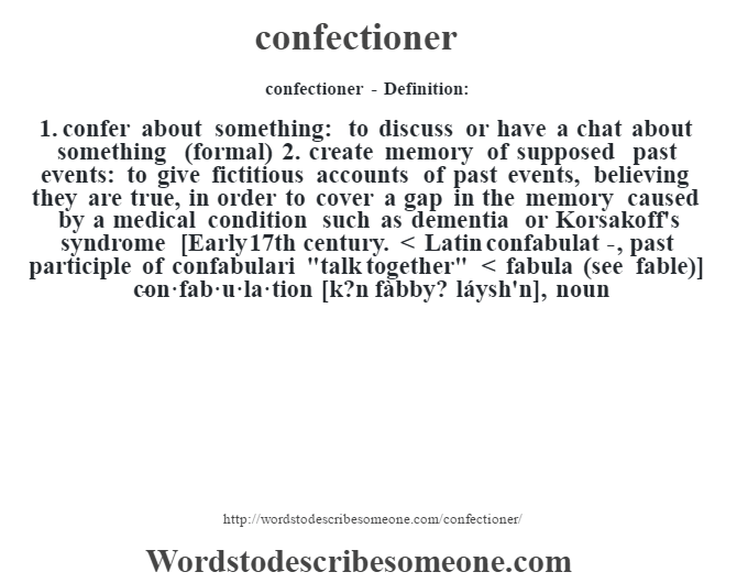 Beautiful Confectioner  Definition:1. Confer About Something: To Discuss Or Have A  Chat
