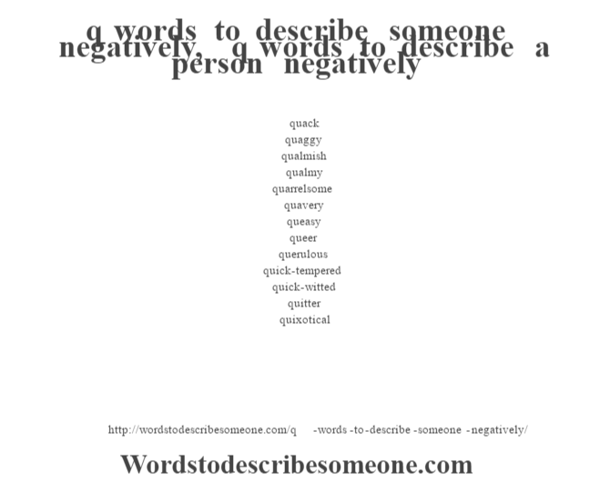 e words to describe someone negatively q words to describe someone negatively q words to 26413 | q words to describe someone negatively | q words to describe a person negatively